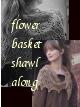 flowerbasketshawl